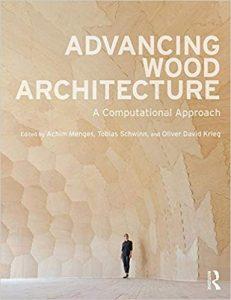Advancing Wood Architecture : A Computational Approach