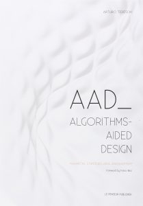 AAD, Algorithms-Aided Design : Parametric Strategies using Grasshopper