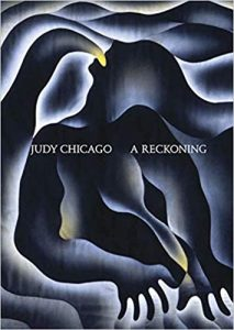 Judy Chicago - A Reckoning