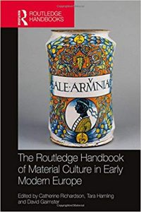 The Routledge Handbook of Material Culture in Early Modern Europe