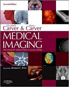 Medical Imaging Techniques, Reflection and Evaluation