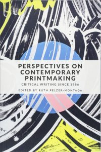 Perspectives on Contemporary Printmaking