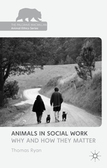 Animals in Social Work: Why and How they Matter