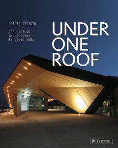 Under One Roof : EPFL ArtLab in Lausanne by Kengo Kuma