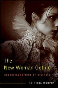 The New Woman Gothic: Reconfiguration of Distress