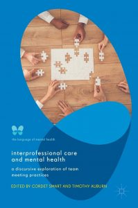 Interprofessional Care and Mental Health: A Discursive Exploration of Team Meeting Practices