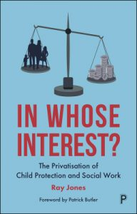 In Whose Interest?: The Privatisation of Child Protection and Social Work