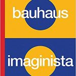 Bauhaus imaginista : a school in the world