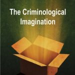 The criminological imagination
