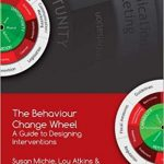The behaviour change wheel : a guide to designing interventions