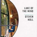 Lake of the mind : a conversation with Steven Holl
