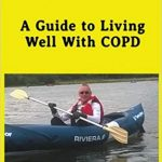 Who says I can't? : a guide to living well with COPD