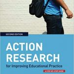 Action research for improving educational practice : a step-by-step guide