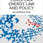 European energy law and policy : an introduction /