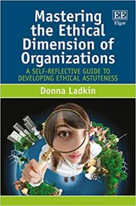 Mastering the ethical dimension of organizations : a self-reflective guide to developing ethical astuteness