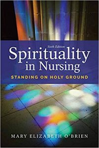 Spirituality in nursing : standing on holy ground