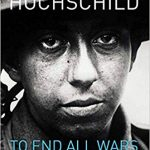 To end all wars : a story of protest and patriotism in the First World War