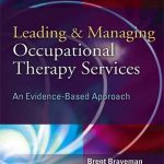 Leading & managing occupational therapy services : an evidence-based approach