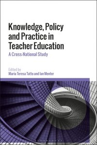 Knowledge, policy and practice in teacher education : a cross-national study