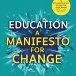 Education : a manifesto for change : a personal reflection on the future of education
