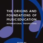 The origins and foundations of music education : international perspectives