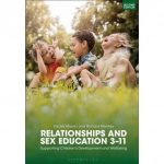 Relationships and sex education 3-11 : supporting children's development and well-being