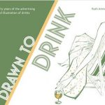 Drawn to drink : fifty years of the advertising and illustration of drinks