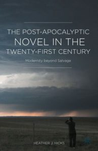 The post-apocalyptic novel in the twenty-first century : modernity beyond salvage