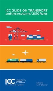 ICC Guide on Transport and the Incoterms 2010 Rules