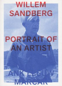 Willem Sandberg : portrait of an artist