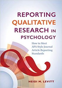 Reporting qualitative research in psychology : how to meet APA style journal article reporting standards