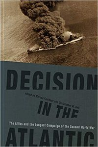 Decision in the Atlantic : the Allies and the longest campaign of the Second World War