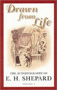 Drawn from life : [the autobiography of E. H. Shepard]