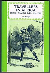 Travellers in Africa : British travelogues, 1850-1900