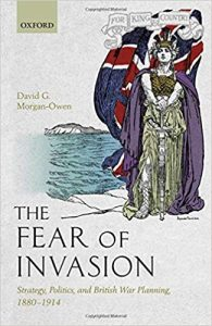 The fear of invasion : strategy, politics, and British war planning, 1880-1914