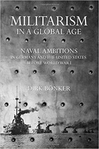 Militarism in a global age : naval ambitions in Germany and the United States before World War I