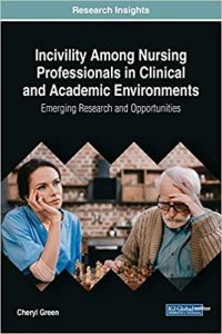 Incivility among nursing professionals in clinical and academic environments : emerging research and opportunities