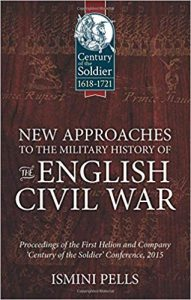 New approaches to the military history of the English Civil War : proceedings of the first Helion & Company 'Century of the Soldier' Conference