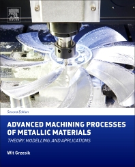 Advanced machining processes of metallic materials : theory, modelling and applications