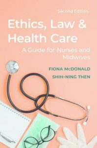 Ethics, law and health care : a guide for nurses and midwives