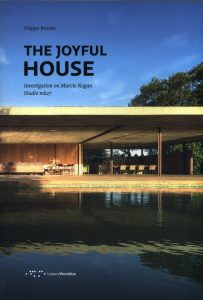 The joyful house : investigation on Marcio Kogan, Studio mk27