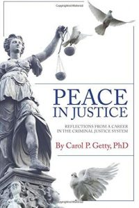 Peace in justice : reflections from a career in the criminal justice system