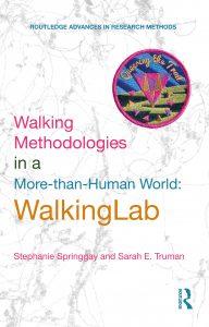 Walking methodologies in a more-than-human world : Walkinglab