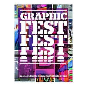 Graphic fest : identities for festivals & fairs