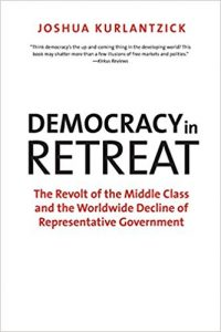 Democracy in retreat the revolt of the middle class and the worldwide decline of representative government