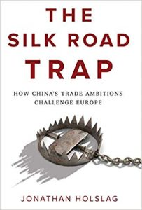The silk road trap : how China's trade ambitions challenge Europe