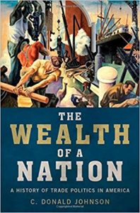 The wealth of a nation : a history of trade politics in America