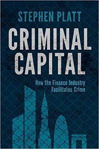 Criminal capital : how the finance industry facilitates crime