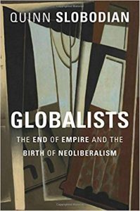 Globalists : the end of empire and the birth of neoliberalism