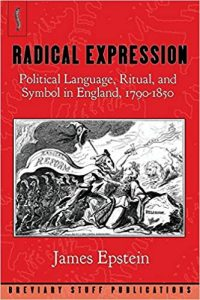 Radical expression : political language, ritual, and symbol in England, 1790-1850